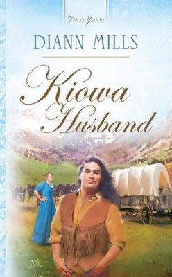 Kiowa Husband - eBook  -     By: DiAnn Mills