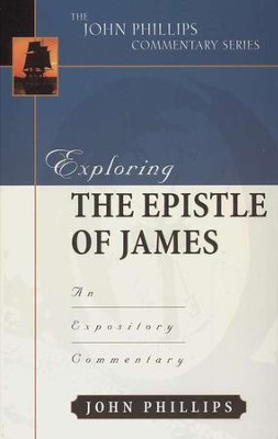 Exploring the Epistle of James: An Expository Commentary   -     By: John Phillips