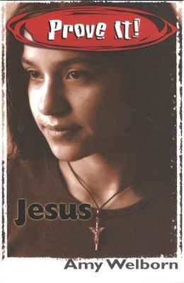 Prove It! Jesus  -     By: Amy Welborn