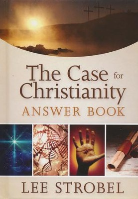 The Case for Christianity Answer Book  -     By: Lee Strobel