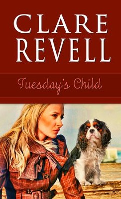Tuesday's Child - eBook  -     By: Clare Revell