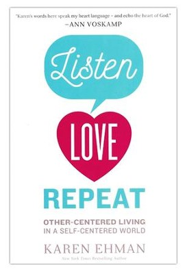 Listen, Love, Repeat  -     By: Karen Ehman