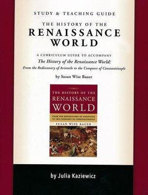 Study and Teaching Guide for The History of the  Renaissance World  -     By: Julia Kaziewicz