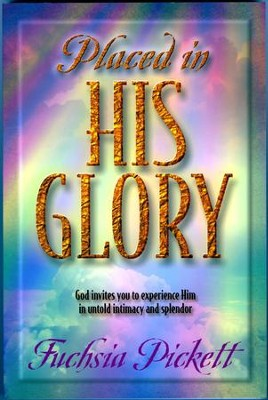 Placed In His Glory: God invites you to experience Him in untold intimacy and splendor - eBook  -     By: Fuchsia Pickett