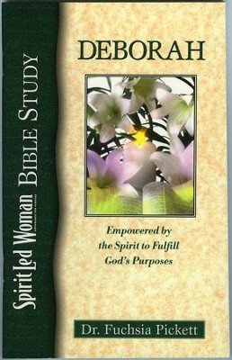 Deborah: Empowered by the Spirit to fulfill God's purposes, SpiritLed Woman - eBook  -     By: Fuchsia Pickett