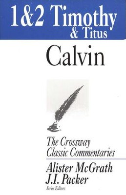 1 & 2 Timothy and Titus Crossway Classic Commentary  -     By: John Calvin