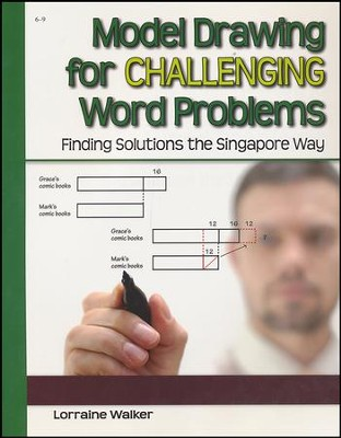 Model Drawing for Challenging Word Problems the  Singapore Way  -     By: Lorraine Walker