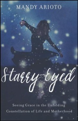 Starry Eyed  -     By: Mandy Arioto