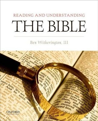 Reading and Understanding the Bible   -     By: Ben Witherington III