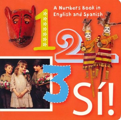 1, 2, 3, Si!: A Numbers Book in English and Spanish   -