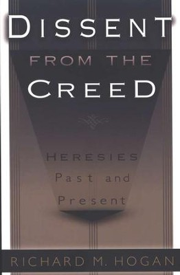 Dissent from the Creed                 -     By: Richard Hogan