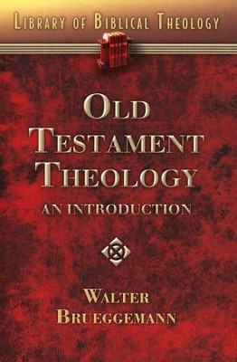 Old Testament Theology: An Introduction  -     By: Walter Brueggemann