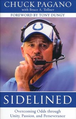 Sidelined: Overcoming Odds through Unity, Passion and Perseverance  -     By: Chuck Pagano