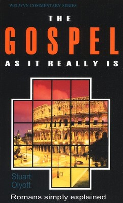 Gospel as it Really Is (Romans Simple Explained) Welwyn Commentary  -     By: Stuart Olyott