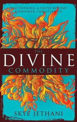 The Divine Commodity: Discovering a Faith Beyond Consumer Christianity - eBook  -     By: Skye Jethani