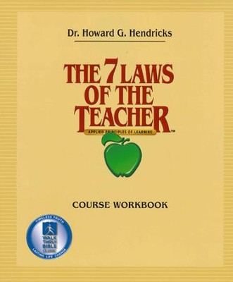 The 7 Laws Of The Teacher, Course Workbook   -