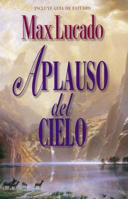 Aplauso del Cielo  (Applause of Heaven)  -     By: Max Lucado