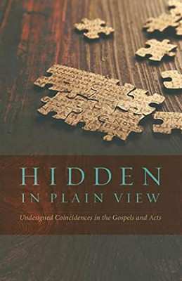 Hidden in Plain View: Undesigned Coincidences in the Gospels and Acts  -     By: Lydia McGrew