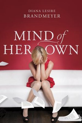 Mind of Her Own - eBook  -     By: Diana Lesire Brandmeyer