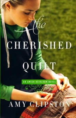 The Cherished Quilt #3   -     By: Amy Clipston