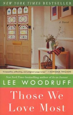 Those We Love Most  -     By: Lee Woodruff