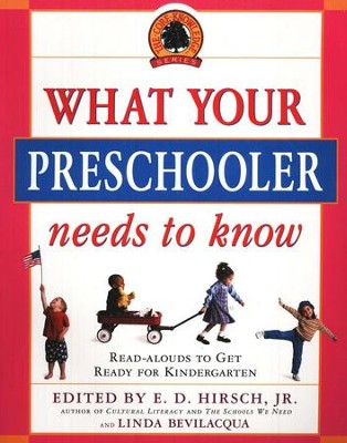 What Your Preschooler Needs to Know: Get Ready for Kindergarten  -     Edited By: E.D. Hirsch Jr., Linda Bevilacqua     By: Core Knowledge Foundation