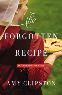 The Forgotten Recipe #1   -     By: Amy Clipston