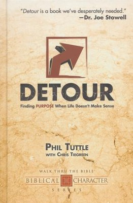 Detour: Finding Purpose When Life Doesn't Make Sense  -     By: Phil Tuttle, Chris Tiegreen