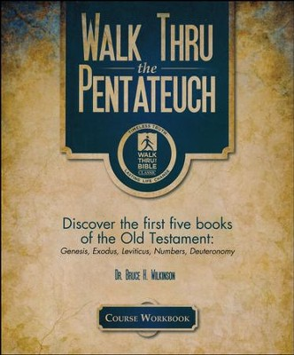 Walk Thru the Pentateuch: Discover the First Five Books of the  Old Testament, Workbook  -     By: Bruce Wilkinson