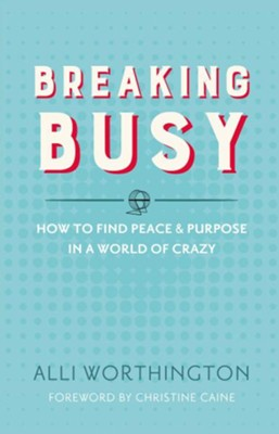 Breaking Busy  -     By: Alli Worthington