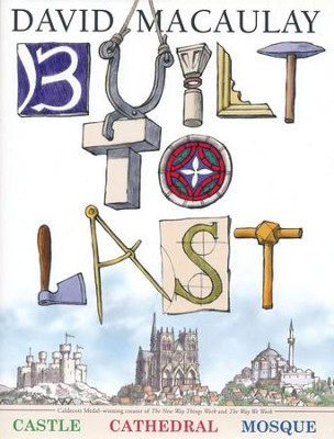 Built to Last  -     By: David Macaulay