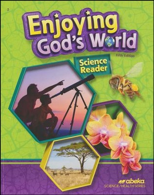 Abeka Enjoying God's World: Grade 2 Science Reader (5th  Edition)  -