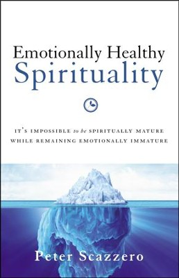 Emotionally Healthy Spirituality  -     By: Peter Scazzero
