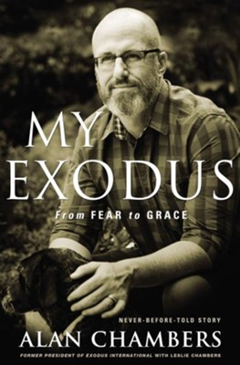 My Exodus: Leaving the Slavery of Religion, Loving the Image of God in Everyone  -     By: Alan Chambers