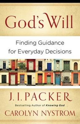 God's Will: Finding Guidance for Everyday Decisions - eBook  -     By: J.I. Packer, Carolyn Nystrom