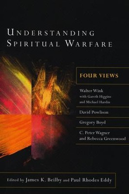 Understanding Spiritual Warfare: Four Views - eBook  -     By: Edited by James K. Beilby & Paul Rhodes Eddy