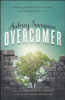 Overcomer: Breaking Down the Walls of Shame  -     By: Aubrey Gayel Sampson