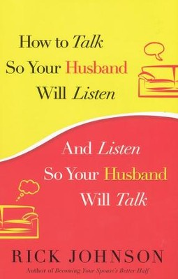 How to Talk So Your Husband Will Listen: And Listen So Your Husband Will Talk - eBook  -     By: Rick Johnson