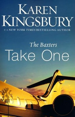 #1: The Baxters Take One   -     By: Karen Kingsbury