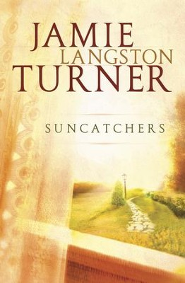 Suncatchers - eBook  -     By: Jamie Langston Turner