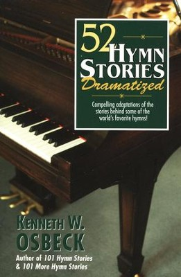 52 Hymn Stories Dramatized   -     By: Kenneth W. Osbeck