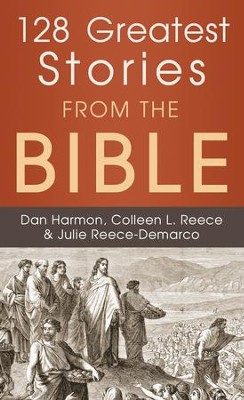 128 Greatest Stories from the Bible - eBook  -     By: Dan Harmon, Colleen L. Reece & Julie Reece-Demarco