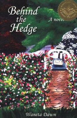 Behind the Hedge  -     By: Waneta Dawn