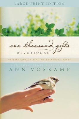 One Thousand Gifts Devotional, Large Print  -     By: Ann Voskamp