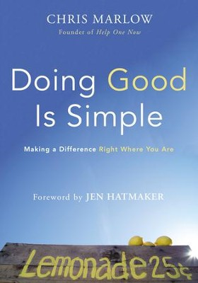 Doing Good is Simple  -     By: Chris Marlow
