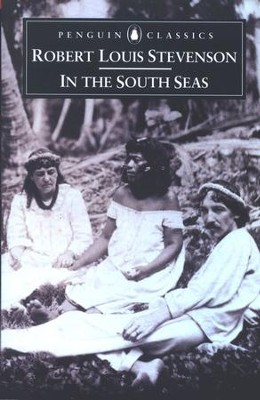 In the South Seas   -     By: Robert Louis Stevenson