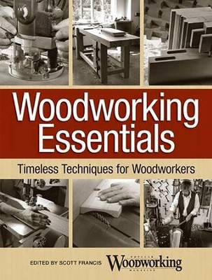 Woodworking Essentials  -     By: Editors Popular Woodworking