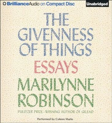 The Givenness of Things: Essays - unabridged audio book on CD  -     Narrated By: Coleen Marlo     By: Marilynne Robinson