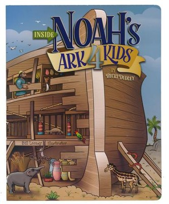Inside Noah's Ark 4 Kids  -     By: Becki Dudley