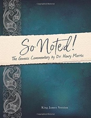 So Noted! The Genesis Commentary by Dr. Henry Morris  -     By: Dr. Henry Morris